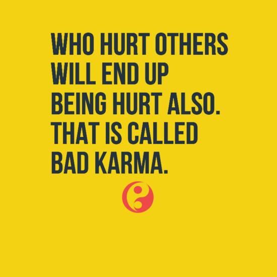 Bad Karma, chi fa male ha male, chi fa bene ha bene.
